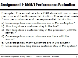 Example:  The arrival rate to a GAP store is 6 customers pe