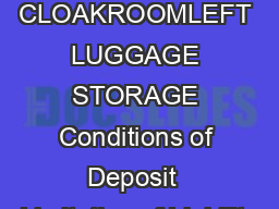CLOAKROOMLEFT LUGGAGE STORAGE Conditions of Deposit  Limitation of Liability