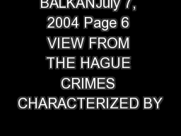 BALKANJuly 7, 2004 Page 6 VIEW FROM THE HAGUE CRIMES CHARACTERIZED BY
