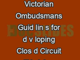 CLOSED CIRCUIT TELEVISION IN PUBLIC PLACES  GUIDELINES Victorian Ombudsmans Guid lin s for d v loping Clos d Circuit T l vision polici s for Victorian Public S ctor Bodi s Nov mb r   CONTENTS PDF document - DocSlides