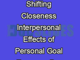 ATTITUDES AND SOCIAL COGNITION Shifting Closeness Interpersonal Effects of Personal Goal Progress Gra inne M