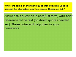 What are some of the techniques that Priestley uses to pres