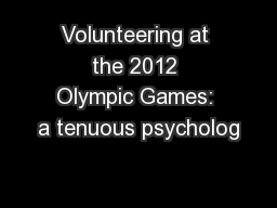 Volunteering at the 2012 Olympic Games: a tenuous psycholog