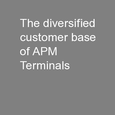 The diversified customer base of APM Terminals
