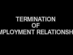 TERMINATION OF EMPLOYMENT RELATIONSHIP PowerPoint Presentation, PPT - DocSlides