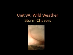 Unit 9A: Wild Weather PowerPoint PPT Presentation