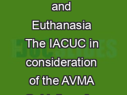 University of Notre Dame IACUC Policy on the Use of Clove Oil for Anesthesia and Euthanasia The IACUC in consideration of the AVMA Guidelines for the Euthanasia of Animals  Edition the Guidelines for