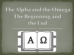 The Alpha and the Omega