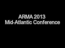 ARMA 2013 Mid-Atlantic Conference PowerPoint PPT Presentation