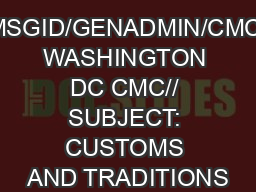 MSGID/GENADMIN/CMC WASHINGTON DC CMC// SUBJECT: CUSTOMS AND TRADITIONS