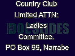 Monash Country Club Limited ATTN: Ladies Committee. PO Box 99, Narrabe