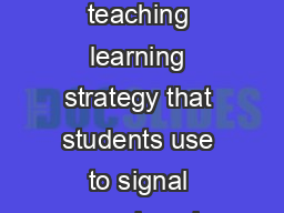 Teaching Strategy Click Clunk Description Click Clunk is teaching learning strategy that students use to signal comprehension difficulties to themselves and the teacher
