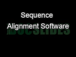 Sequence Alignment Software PowerPoint PPT Presentation