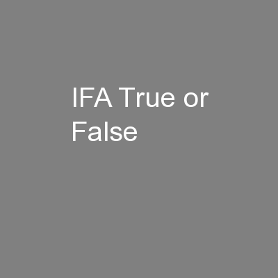 IFA True or False