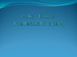 Policy 13000: PowerPoint PPT Presentation