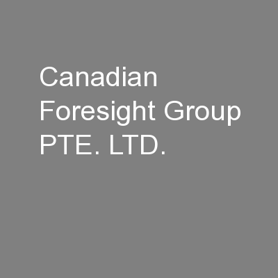 Canadian Foresight Group PTE. LTD.