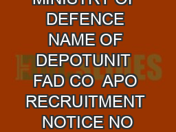 MINISTRY OF DEFENCE NAME OF DEPOTUNIT  FAD CO  APO RECRUITMENT NOTICE NO