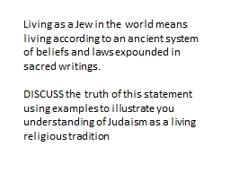 Living as a Jew in the world means living according to an a