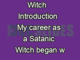 The Satanic Witch   Introduction  My career as a Satanic Witch began w