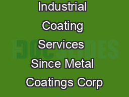 Industrial Coating Services  Since Metal Coatings Corp