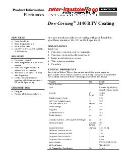 Product Information Electronics Dow Corning  RTV Coating FEATURES Good flowability Room temperature cure No added solvents UL  V  IPC CC  and MIL  tested BENEFITS No mixing required Room temperature