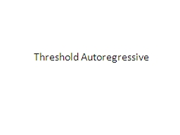 Threshold Autoregressive