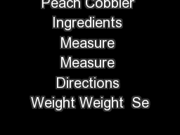 Peach Cobbler Ingredients Measure Measure Directions Weight Weight  Se