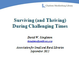 Surviving (and Thriving) During Challenging Times PowerPoint PPT Presentation