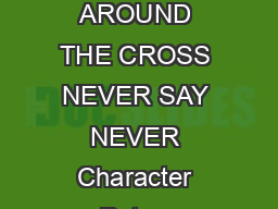 WITNESS CHARACTERS AROUND THE CROSS NEVER SAY NEVER Character Peter  misplaced confidence