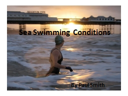 Sea Swimming Conditions