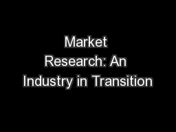 Market Research: An Industry in Transition PowerPoint PPT Presentation