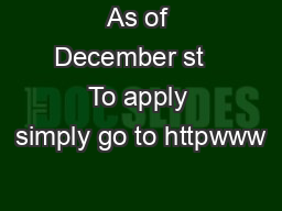 As of December st   To apply simply go to httpwww