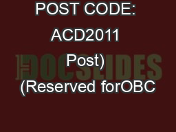 POST CODE: ACD2011 Post) (Reserved forOBC PowerPoint PPT Presentation