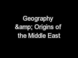 Geography & Origins of the Middle East PowerPoint PPT Presentation