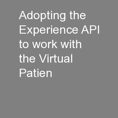 Adopting the Experience API to work with the Virtual Patien
