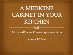 A MEDICINE CABINET IN YOUR KITCHEN PowerPoint PPT Presentation