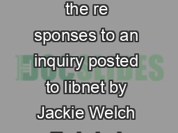 Coffee Shops in Libraries The following information is a summary of the re sponses to an inquiry posted to libnet by Jackie Welch Technical Servi cesCatalogingCirculation Libr arian of the Ruby M