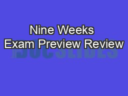 Nine Weeks Exam Preview Review