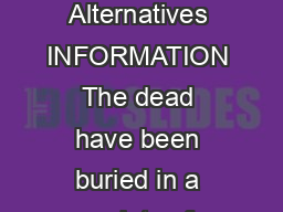Information on Coffins and Alternatives INFORMATION The dead have been buried in a variety of ways over the centuries
