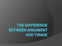 The difference between argument and tirade