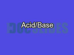 Acid/Base PowerPoint PPT Presentation