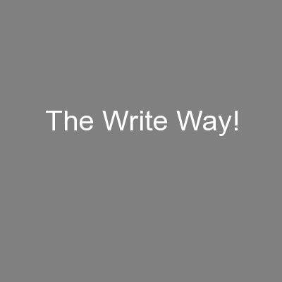 The Write Way! PowerPoint PPT Presentation
