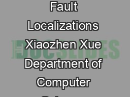 Trimming Test Suites with Coincidentally Correct Test Cases for Enhancing Fault Localizations Xiaozhen Xue Department of Computer Science Texas Tech University Lubbock Texas USA Email xiaozhen