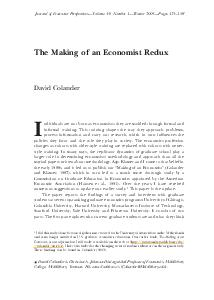 The Making of an Economist Redux David Colander ndividuals are not born as economists they are molded through formal and informal training