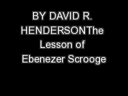 BY DAVID R. HENDERSONThe Lesson of Ebenezer Scrooge