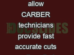 Our precision machining capabilities allow CARBER technicians provide fast accurate cuts on lines that do not need to be gasfree