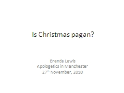 Is Christmas pagan? PowerPoint PPT Presentation