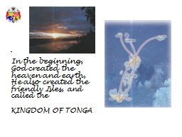 -   In the beginning,  God created the heaven and earth, He
