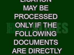 LICATION MAY BE PROCESSED ONLY IF THE FOLLOWING DOCUMENTS ARE DIRECTLY PowerPoint PPT Presentation
