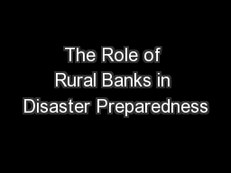 The Role of Rural Banks in Disaster Preparedness